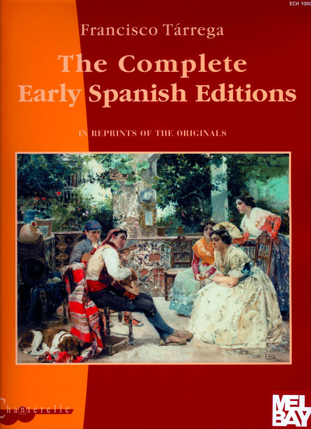 The Complete Early Spanish Editions - Francisco Tárrega