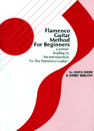 Flamenco Guitar Method For Beginners - Sheer & Berlow
