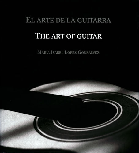 The Art of Guitar - María Isabel López Gonzálvez