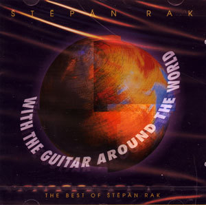 Stepan Rak: With the Guitar around the World [CD]