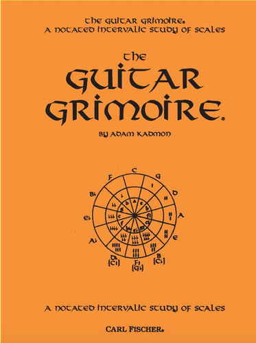 The Guitar Grimoire, A Notated Intervallic Study Of Scales - Adam Kadmon