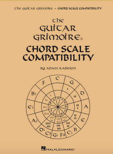 The Guitar Grimoire, Chord Scale Compatibility - Adam Kadmon