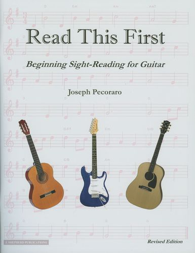 Read This First, Beginning Sight-Reading for Guitar – Joseph Pecoraro