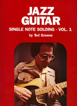 Jazz Guitar, single note soloing vol. 1 - Ted Greene