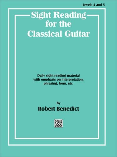 Sight Reading for the Classical Guitar, levels 4 and 5 – Robert Benedict