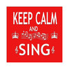 Fridge Magnet - Keep Calm & Sing